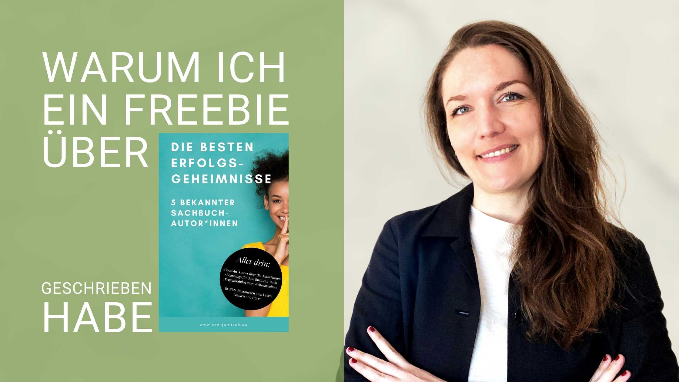 Freebie links, daneben Svenja Hirsch und Titel Erfolgsgeheimnisse bekannter Sachbuch-Autor*innen geschrieben habe