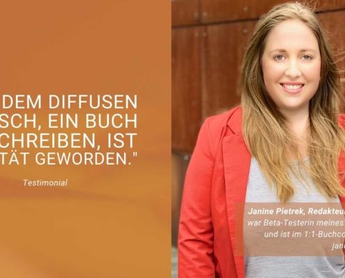 Aus einem diffusen Wunsch ein Buch zu schreiben ist Wirklichkeit geworden Testimonial, rechts Bild von Janine Pietrek
